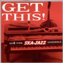 New York Ska-Jazz Ensemble – Get This! - CD