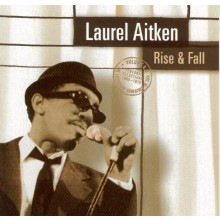 Laurel Aitken - Rise & Fall CD