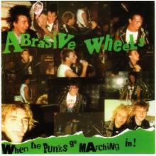 Abrasive Wheels - When The Punks Go Marching In - CD incl. 8 Bonustracks
