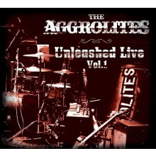 Aggrolites,the - Unleashed Live Vol. 1 - Digipack CD
