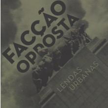 Faccao Opposta - Lendas Urbanas - CD