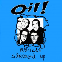 "Oil! - Really Skrewed Up 12""LP lim. 300 blue"