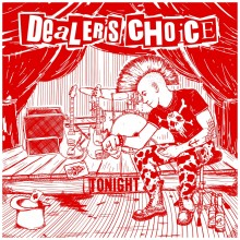 "Dealer's Choice - Tonight 12""LP lim.155 red with screenprinted cover"