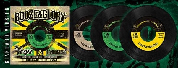 "BOOZE AND GLORY""Vespa & Londonians - The Reggae Session Vol. 1"" 3x7""EP's"