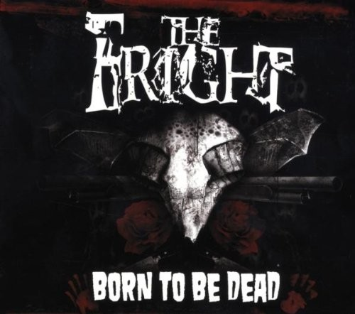 Fright, The -Born to be Dead CD