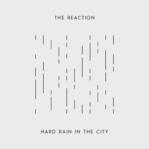 """THE REACTION - HARD RAIN IN THE CITY 7""""EP repress"""