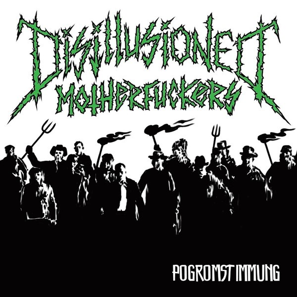 "Disillusioned Motherfuckers ‎- ""Pogromstimmung"" - 7""EP lim. 300 toxic green"