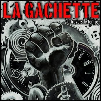 La Gachette - A Travers Le Temps CD