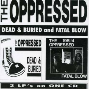 Oppressed - Dead & Buried And Fatal Blow CD