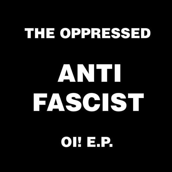 "Oppressed,The - Anti Fascist Oi! E.P. 7"""