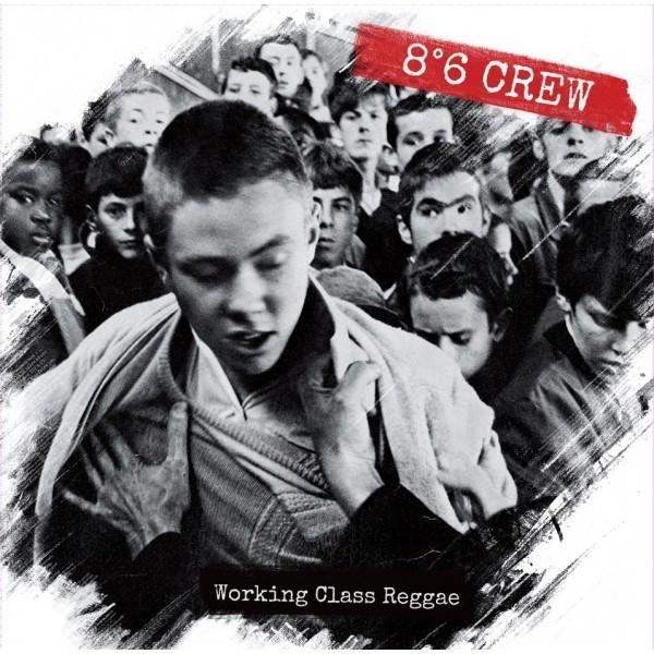 "8°6 Crew - Working Class Reggae 12""LP incl. CD"