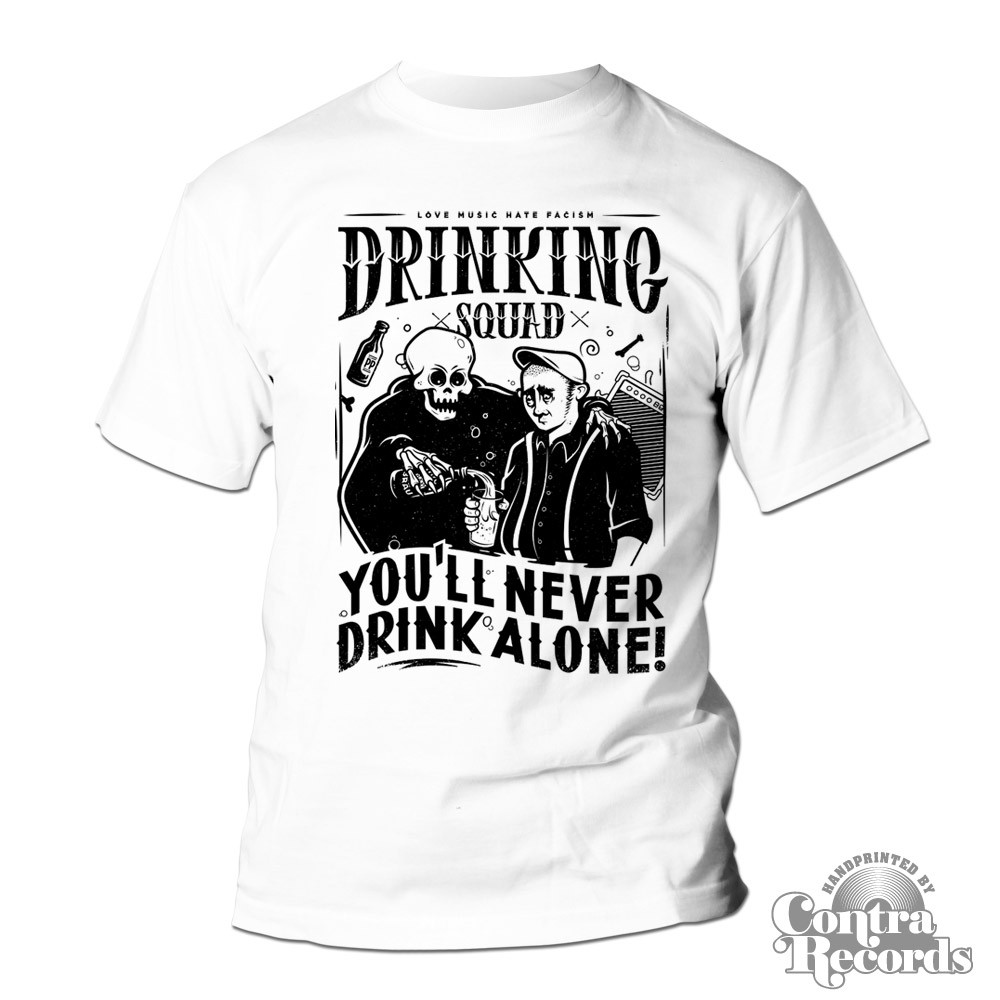 """Drinking Squad - """"You'll Never Drink Alone"""" - T-Shirt white"""