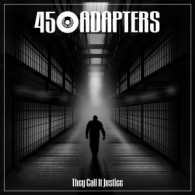 """45 Adapters - They Call It Justice 7""""EP lim.500 (EU Version)"""