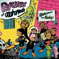 "REPTILIANS FROM ANDROMEDA - Dialogues for Monkeys 12""LP + DOOMSDAY 7""EP"