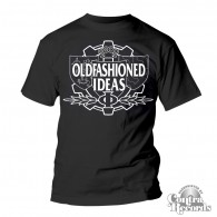 Oldfashioned Ideas - Still Worth Fighting For T-Shirt black