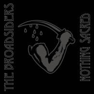 "BROADSIDERS - NOTHING SACRED 3x7""EP #package deal"