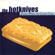 Hotknives,The – Screams, Dreams And Custard Creams - CD