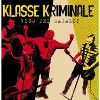 """Klasse Kriminale - """"Vico Dei Ragazzi"""" CD"""