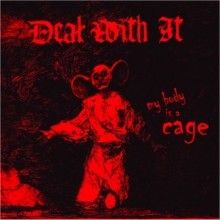 """Deal With It - My Body Is A Cage 7""""EP Single Sided"""