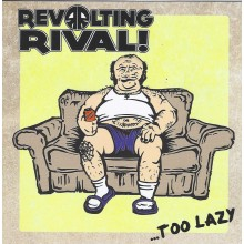 "Revolting Rival! - Too Lazy - 12""LP"