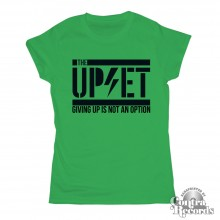 Upset,the - GIVIN UP IS NOT AN... - Girl Shirt green