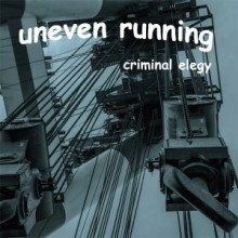 "Uneven Running ""Criminal Elegy"" CD (JAPAN IMPORT)"