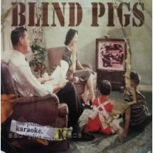 "Blind Pigs-Karaoke Kaos 7""EP excl. RSD 2015 lim.250pcs. (IMP)"