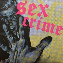 "SEX CRIME - s/t 7""EP"