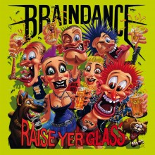 "Braindance - Raise yer Glass - 12""LP lim.400 multi-color splatter"