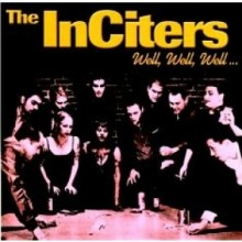 Inciters,the - Well, Well, Well... CD
