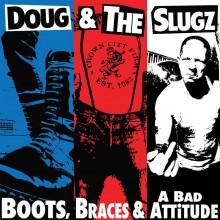 """Doug & The Slugz - Boots, Braces & A Bad Attitude LP - 12""""LP lim.300 black"""