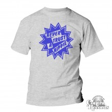 """Never Trust a Hippie"" - T-Shirt grey"