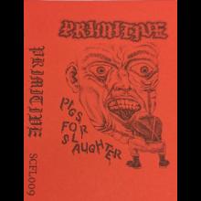 "PRIMITIVE - ""Pigs for Slaughter Demo"" - Tape"