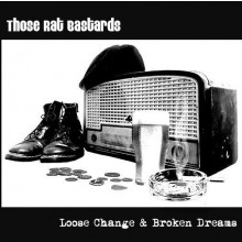 "Those Rat Bastards ‎- Loose Change & Broken Dreams 7""EP incl. download lim. 200 black"