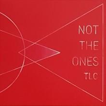 "Not The Ones - TLC 12""LP lim.200 black"