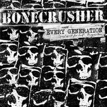 "Bonecrusher - ""Every Generation..."" 12""LP + CD"