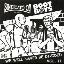 "V/A Sindicato Oi! / Bootboys - We Will Never Be Divided Vol. Il split 7""EP lim.300 incl. download"