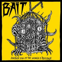 """Bait - Another end of the world is possible 7""""EP"""