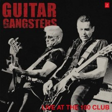 """Guitar Gangsters - Live At The 100 Club 12""""LP + Poster"""