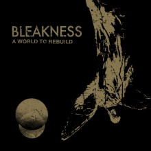 """BLEAKNESS - """"A World To Rebuild"""" - 12""""LP"""