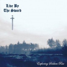 Live By The Sword - Exploring Soldiers Rise - CD