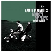 "Amphetameanies,The ‎- Goodbye Boyfriend 7""EP"