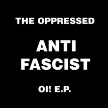 Oppressed,The ‎- Anti Fascist Oi! E.P. 7""