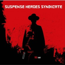 "Suspense Heroes Syndicate ‎- Big Shot 12""LP lim.500 colored incl. download"