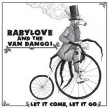 """Babylove & The Van Dangos - 'Let It Come, Let It Go' 12""""LP + mp3"""